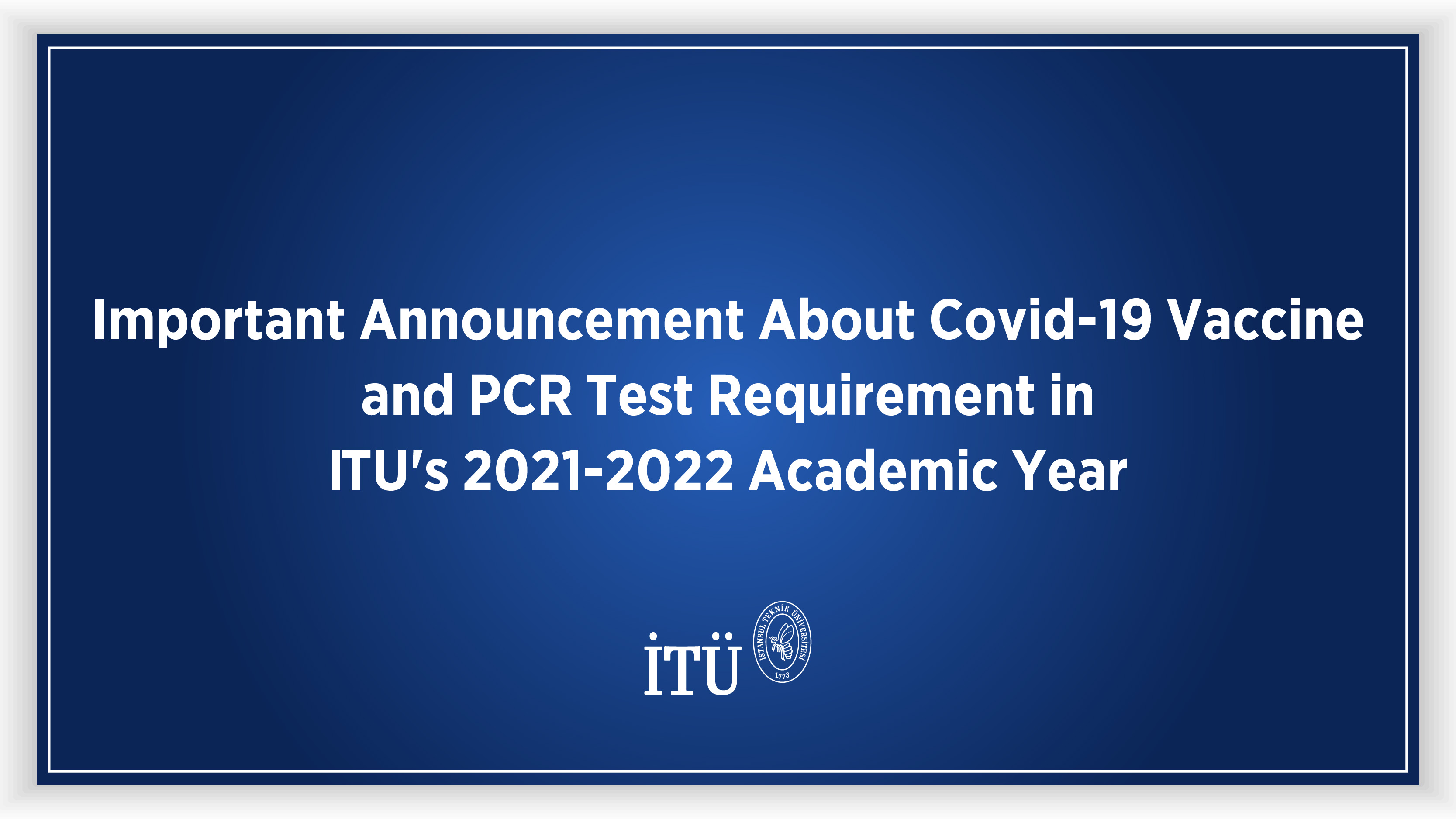 Important Announcement about the Ministry of Interior's Requirement of Covid-19 Vaccine or PCR Test Görseli