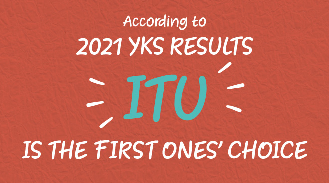 ITU is the Choice of Highest-Ranking Students according to 2021 YKS Results Görseli