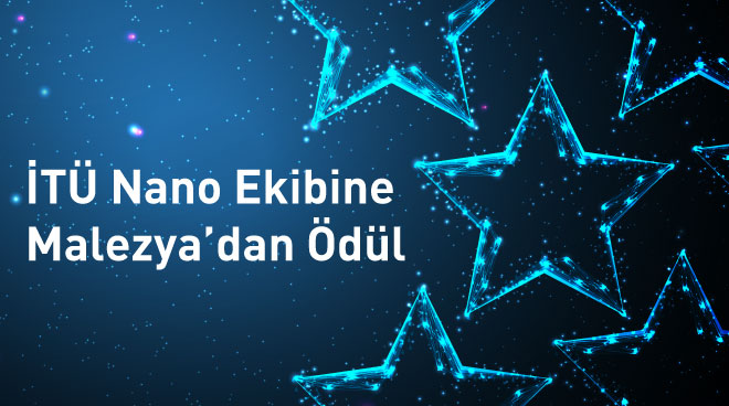 İTÜ Nano Ekibine Malezya'dan Ödül Görseli
